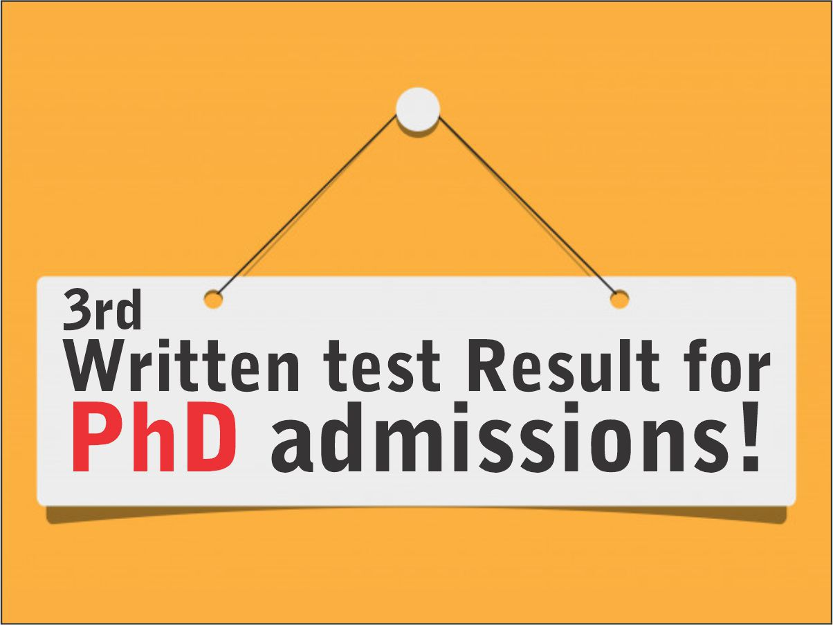 3rd Written test Result for PhD admissions