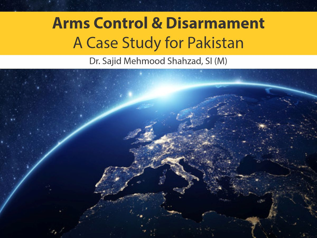 Arms Control and Disarmament-A Case Study for Pakistan
